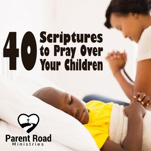 40 Scriptures to Pray Over Your Children - EBOOK